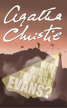 Agatha Christie – Why Didn't They Ask Evans?
