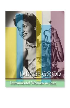 PassionRiver ~ Products ~ Lady Be Good: Instrumental Women in Jazz ~ Shopify