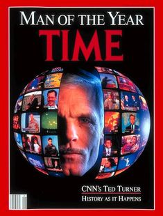 "1992: TIME names CNN founder Robert Edward ""Ted"" Turner its Man of the Year."