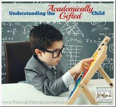 Understanding the Academically Gifted Child via www.RaisingLifelongLearners.com