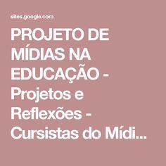 PROJETO DE MÍDIAS NA EDUCAÇÃO - Projetos e Reflexões - Cursistas do Mídias na Educação
