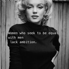 What makes being a man so amazing? Women constantly compare themselves to men. Are they as smart or as successful. Screw that! Why not think about the fact that you can wear heels and still work just as hard as a man? Or the fact that women create human beings inside themselves! I'd love to see a man go through that and call a woman weak!