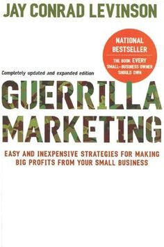 Guerrilla Marketing, 4th edition: Easy and Inexpensive Strategies for Making Big Profits from Your SmallBusiness by Jay Conrad Levinson, http://www.amazon.com/dp/B003WUYP2Y/ref=cm_sw_r_pi_dp_N1T4sb01WGCQD