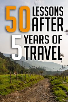 50 Lessons I've Learned After 5 Years of Traveling