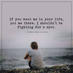If you want me in your life - http://themindsjournal.com/if-you-want-me-in-your-life/
