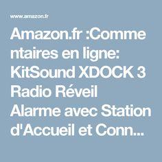 Amazon.fr:Commentaires en ligne: KitSound XDOCK 3 Radio Réveil Alarme avec Station d'Accueil et Connecteur Lightning avec Ecran LCD pour iPhone 5/5S/SE/6/6S/6 Plus/6S Plus / iPod Nano 7 et iPod Touch 5 - Noir