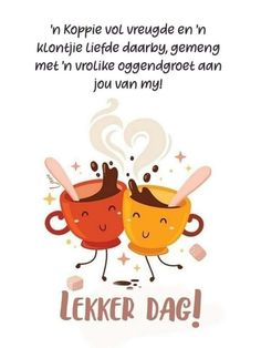 Good Morning Wishes, Morning Messages, Lekker Dag, Goeie More, Afrikaans Quotes, Christian Messages, Special Quotes, Words, Inspiring Art