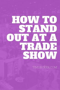 How to Stand Out at a Trade Show: Tips on how to increase booth traffic and take things to the next level! | Tim Decker, Speed Painter & Corporate Entertainer | http://www.timdecker.com...