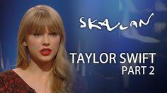 Taylor Swift Interview | Part 2 | Skavlan