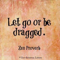 Zen proverb... seriously need to apply this