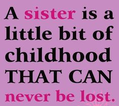 Latest 2016 Quotes about sisters share these to your loved sister.These funny sisters quotes are expresses your kiddish towards her. Little Sister Quotes, Love My Sister, Little Sisters, My Love, Three Sisters, Sister Sayings, Sister Sister, Older Sister Quotes, Sister Cards