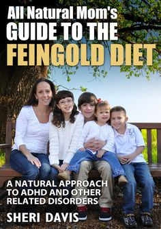 All Natural Mom's Guide to the Feingold Diet Intro - a mom who's writing a guide to the Feingold Diet, for those that can't afford the materials and membership fee at Feingold.