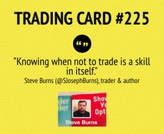 Trading Card #225: Know When Not To Trade by Steve Burns