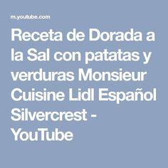 Receta de Dorada a la Sal con patatas y verduras Monsieur Cuisine Lidl Español Silvercrest - YouTube