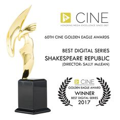 We are absolutely delighted and thrilled to learn that Shakespeare Republic (and Director: Sally McLean) has been announced as the Winner of the CINE Golden Eagle Award for Best Digital Series! Female Directors, Golden Eagle, Web Series, The Republic, Film Director, Shakespeare, Short Film, Filmmaking, Cinema