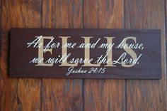 As for me and my house, we will serve the Lord. ~ Love it!