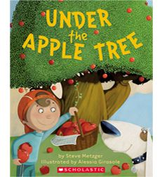 Under the Apple Tree by Steve Metzger | Scholastic.com
