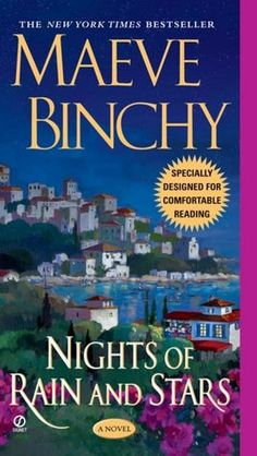 "Maeve Binchy Nights of Rain and Stars - Pinned this because I always enjoy a M. Binchy story, but also because of the comment on the cover ""comfortable read""!"