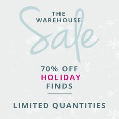 Warehouse Sale Savings! Up to 70% OFF lots of great holiday finds. Oh, what joy...