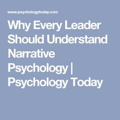 What does narrative psychology have to do with being an impactful leader? The answer might surprise you. Psychology Today, Leadership, Books, Libros, Book, Book Illustrations, Libri