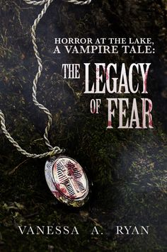 This is the cover of The Legacy Of Fear, the first book in the trilogy Horror At The Lake, A Vampire Tale
