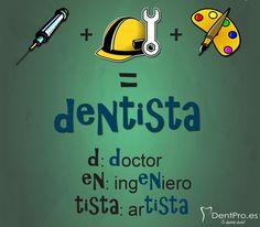 Dentista = Doctor + Ingeniero + Artista Simplemente la mezcla perfecta #Odontologo
