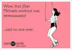 For all of you who know me knows I love my Jillian videos!! She's amazing but such a bitch ;)