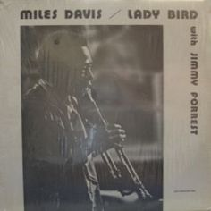Miles Davis With Jimmy Forrest - Lady Bird (Vinyl, LP, Album) at Discogs