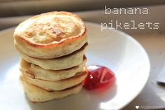 banana pikelets -made them - super fluffy and delcious