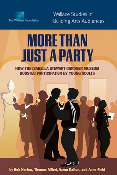 More Than Just a Party: How the Isabella Stewart Gardner Museum Boosted Participation by Young Adults