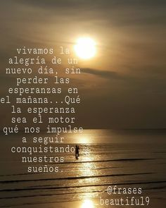 ☀️Qué  tengas un hermoso día ☀️ Instagram, Beach, Water, Outdoor, Motivational, Losing Hope, Pretty Quotes, Thoughts, Gripe Water