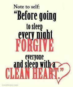 forgive everyone & sleep peacefully