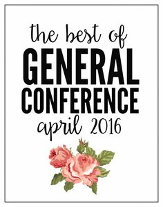 THE BEST OF GENERAL CONFERENCE APRIL 2016