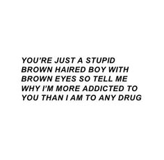 Oh those stupid boys with brown eyes