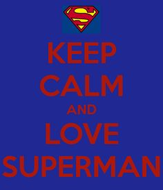 keep-calm-and-love-superman-48.png 600×700 pixels
