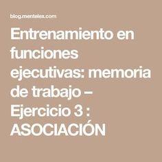 Entrenamiento en funciones ejecutivas: memoria de trabajo – Ejercicio 3 : ASOCIACIÓN Brain Memory, Aspergers, Asd, Psychology, Mindfulness, Teacher, How To Plan, Education, Learning
