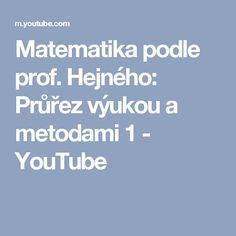Matematika podle prof. Hejného: Průřez výukou a metodami 1 - YouTube Kids Education, Writing, School, Youtube, Early Education, Schools, A Letter, Writing Process