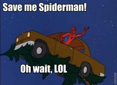 Oooh these Spiderman memes are just too good. @Emily Schoenfeld Payne