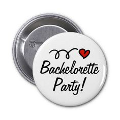 Bachelorette Party Button  #bachelorette party