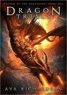 Amazon.com: Dragon Trials (Return of the Darkening Book 1) eBook: Ava Richardson: Kindle Store