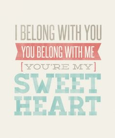 quotes 25  sweet hear quotes – you belong just with me
