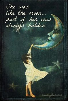 Mental illness quote - She was like the moon part of her was always hidden.