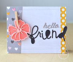 Hello Friend card by Savannah O'Gwynn for Paper Smooches -Hibiscus die