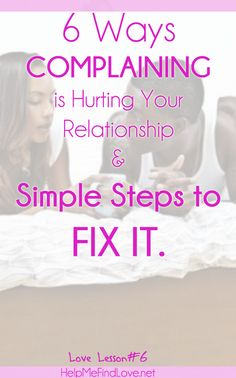 love and relationship advice on how to complaining is like cancer to your love life and how to fix it.