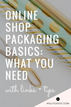 """When I was getting started with my business, one of the biggest challenges  that I ran into was figuring out how to package my orders and where to  purchase packaging supplies. I thought that a post covering all of the  basics might be helpful for those of you facing the same thing. Let's get  started! Here's an idea of what you will need, along with photos of what I  use for my shop...  1.Inner Packaging  This is the more """"pretty"""" packaging for your items. If your item was being  sold in a"""