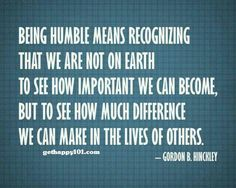 Humility: boasting through action about impact you can have on the lives of others.