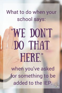 What to do when school says 'we don't do that here' {when you've asked for something on the IEP} - Autism - Education Special Education Law, Gifted Education, Physical Education, Iep Meetings, Special Needs Mom, Autism Resources, Autism Articles, Sensory Processing Disorder, Autism Spectrum Disorder