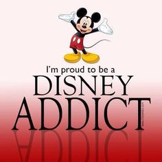 I'm Proud to Be a Disney Addict Mickey