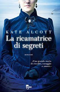 """La lettrice sulle nuvole: Recensione """"La ricamatrice di segreti"""" di Kate Alc..."""