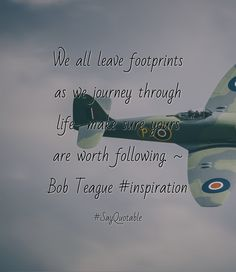 Quotes about We all leave footprints as we journey through life- make sure yours are worth following. ~ Bob Teague  #inspiration with images background, share as cover photos, profile pictures on WhatsApp, Facebook and Instagram or HD wallpaper - Best quotes